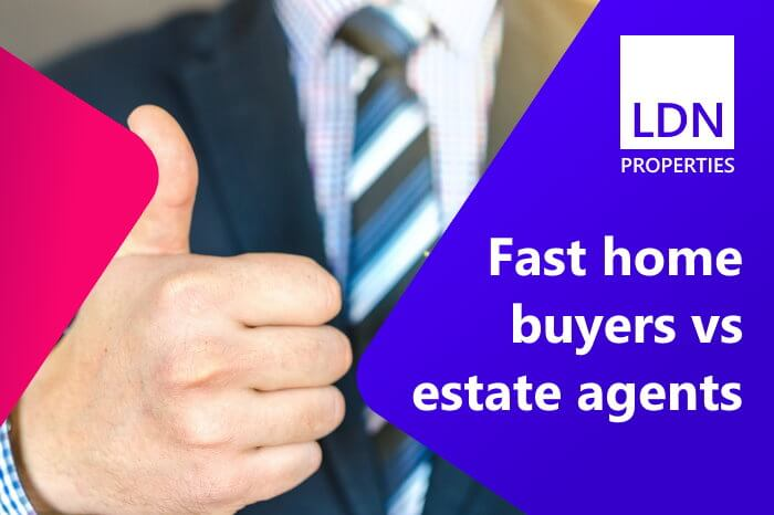 Fast home buyers vs estate agents
