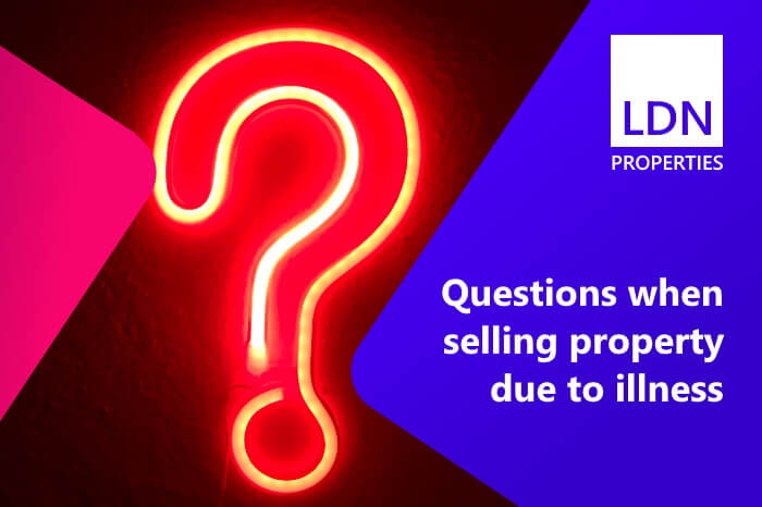 Questions when selling property due to illness