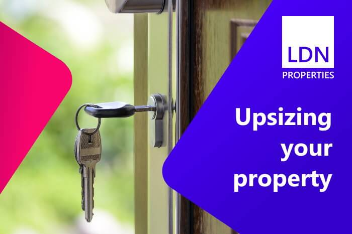 Upsizing your property advantages