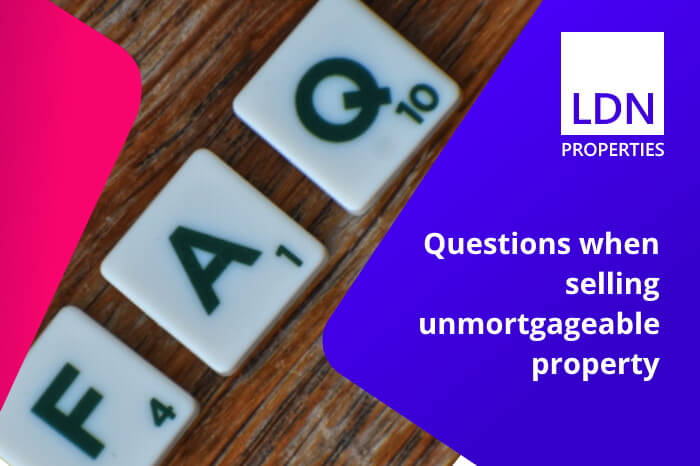Questions when selling unmortgageable property