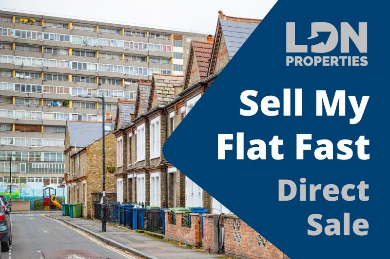 Sell Flat Fast - Direct Sale - LDN Properties